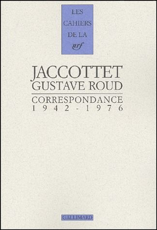 Les cahiers de la NRF ; Jacottet, Roud ; correspondance ; 1942-1976