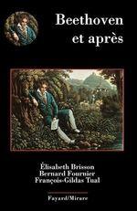 Beethoven et après  - Elisabeth Brisson - Francois-Gildas Tual - Bernard Fournier