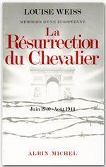 Mémoires d'une européenne t.5 ; la résurrection du chevalier, 1940-1944