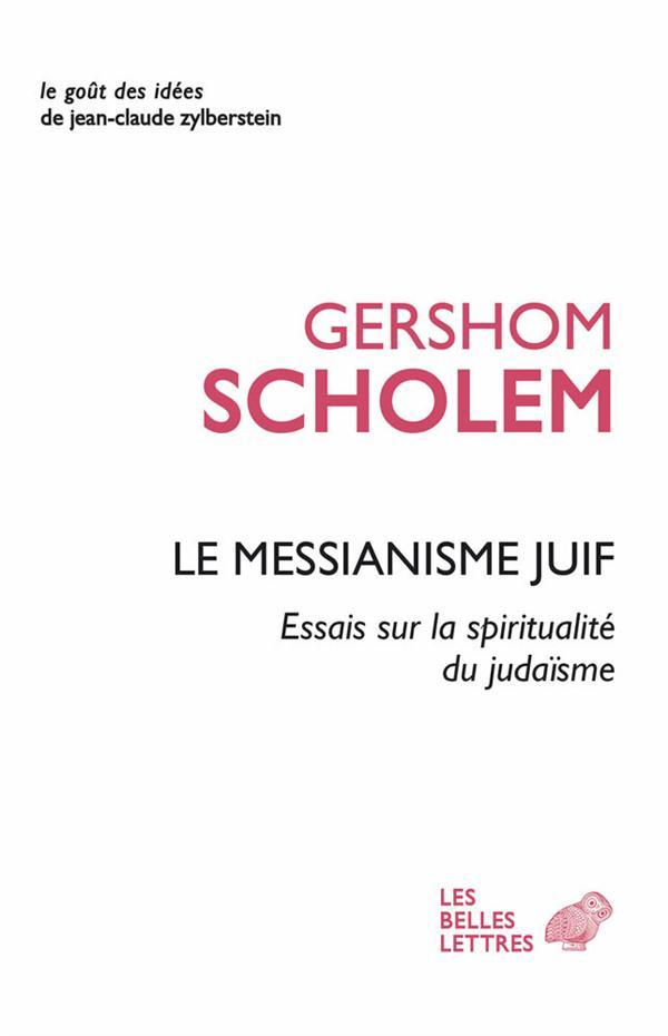 Le messianisme juif ; essai sur la spiritualité du judaïsme