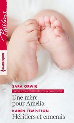 Vente EBooks : Une mère pour Amelia - Héritiers et ennemis  - Karen Templeton - Sara Orwig