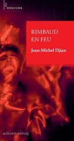 Vente EBooks : Rimbaud en feu  - Jean-Michel Djian
