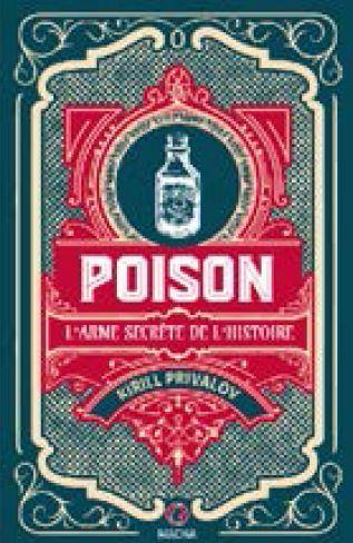 POISON  -  L'ARME SECRETE DE L'HISTOIRE