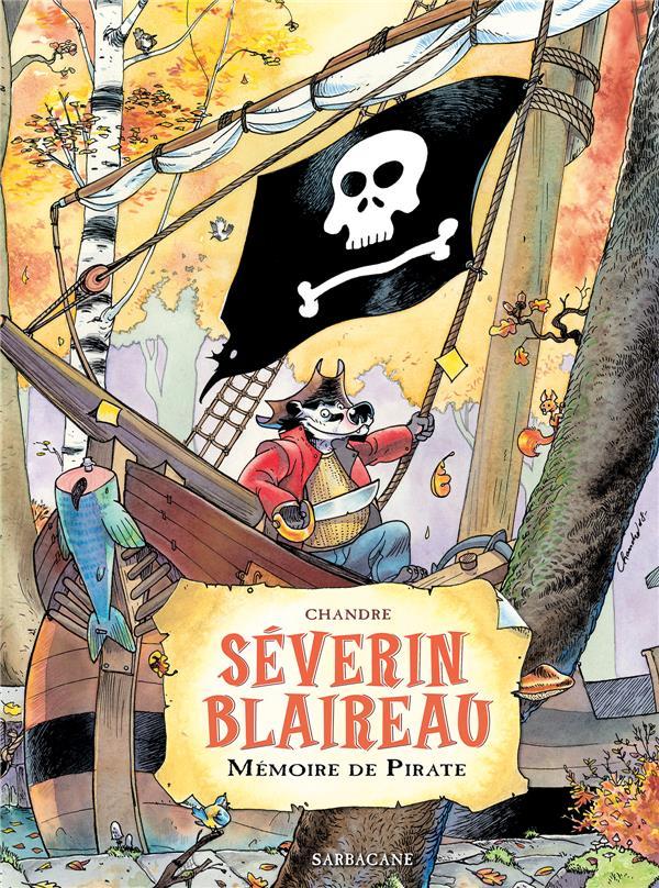 Séverin Blaireau t.1 ; mémoire de pirate