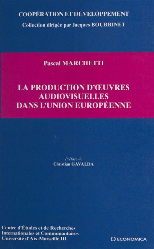 La production d'oeuvres audiovisuelles dans l'union europeenne