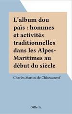 L'album dou païs : hommes et activités traditionnelles dans les Alpes-Maritimes au début du siècle