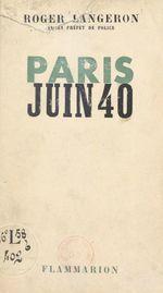 Paris, juin 40  - Roger Langeron