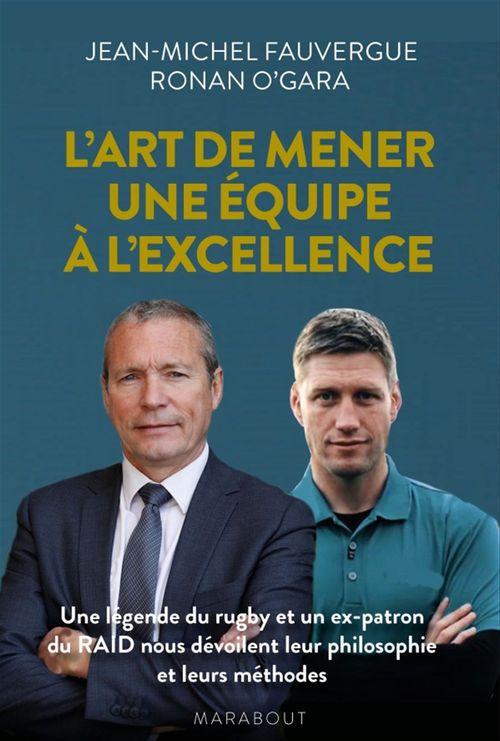 Les clés pour mener son équipe vers l'excellence  - Ronan O'Gara  - Jean-michel Fauvergue
