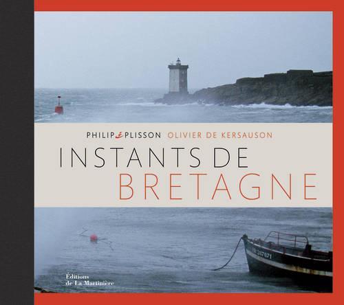 Instants de Bretagne ; regards partagés