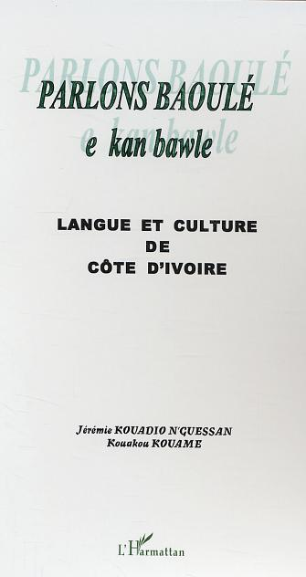 Parlons baoule - langue et culture de cote d'ivoire