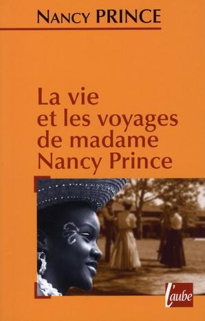 La vie et les voyages de Mrs. Nancy Prince