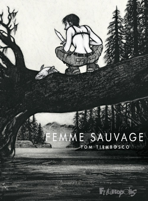 La Femme sauvage  - Tom Tirabosco