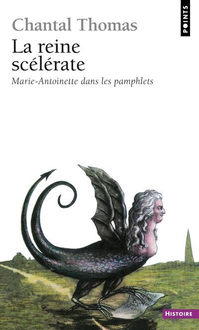 la reine scélérate ; Marie-Antoinette dans les pamphlets