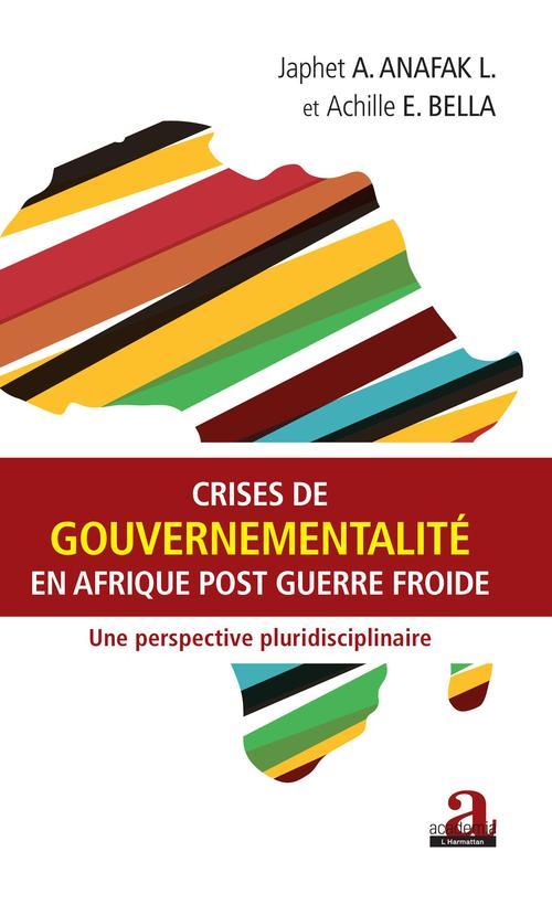 Crises de gouvernementalité en Afrique post guerre froide ; une perspective pluridisciplinaire