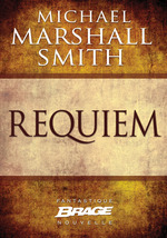 Vente EBooks : Requiem  - Michael Marshall Smith