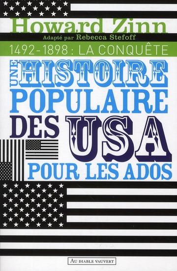 Une Histoire Populaire Des Usa Pour Les Ados Et Les Autres T.1 ; 1492-1898 ; La Conquete