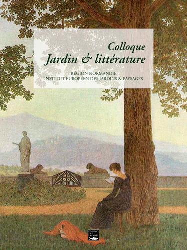 Colloque jardin & littérature, région Normandie