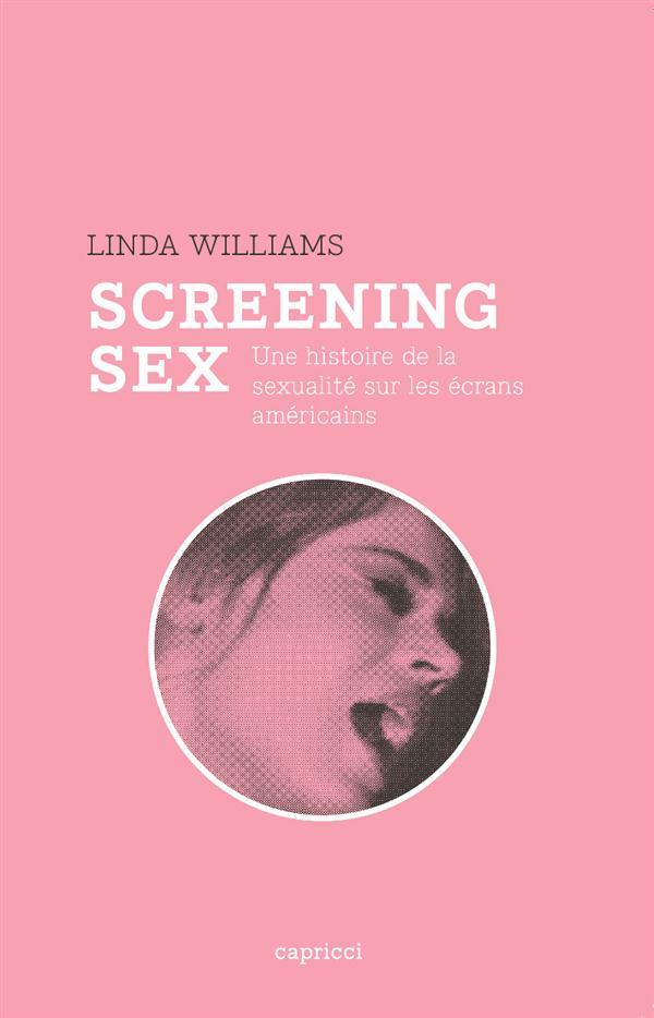 Screening sex ; une histoire de la sexualité sur les écrans américains depuis les années 1960