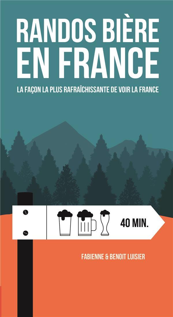 Randos bière en France ; la façon la plus rafraîchissante de voir la France