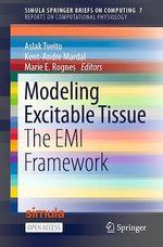 Modeling Excitable Tissue  - Kent-Andre Mardal - Aslak Tveito - Marie E. Rognes