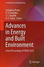 Advances in Energy and Built Environment  - N. D. Kaushika - Guoqiang Zhang - S. C. Kaushik - R. K. Tomar