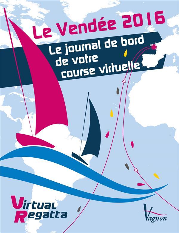 Le Vendée 2016 ; le journal de bord de votre course virtuelle