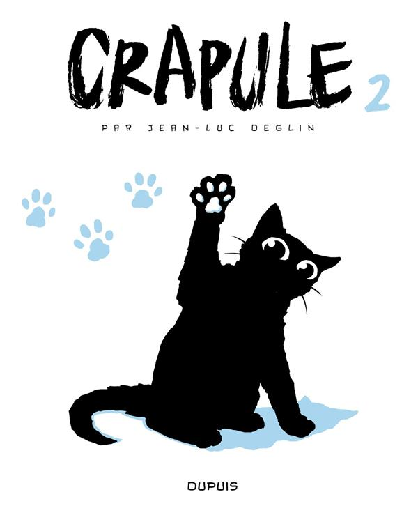 CRAPULE - TOME 2 - CRAPULE DEGLIN JEAN-LUC