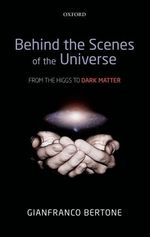 Behind the Scenes of the Universe: From the Higgs to Dark Matter  - Gianfranco Bertone
