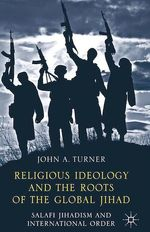 Vente Livre Numérique : Religious Ideology and the Roots of the Global Jihad  - J. Turner