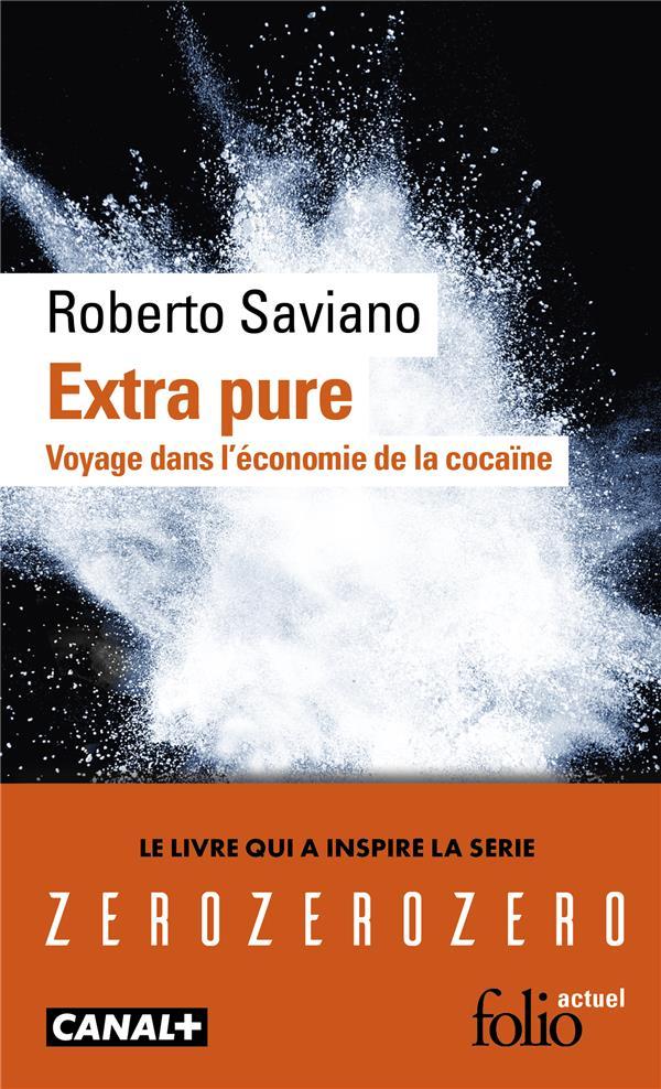 SAVIANO, ROBERTO - EXTRA PURE - VOYAGE DANS L'ECONOMIE DE LA COCAINE