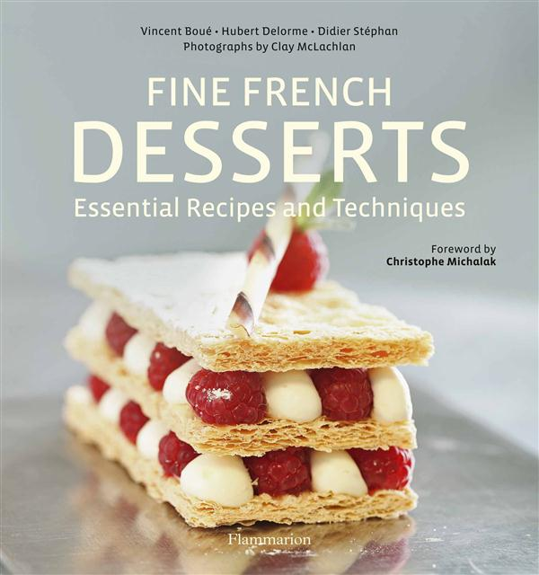 Fine french desserts ; essential recipes and techniques