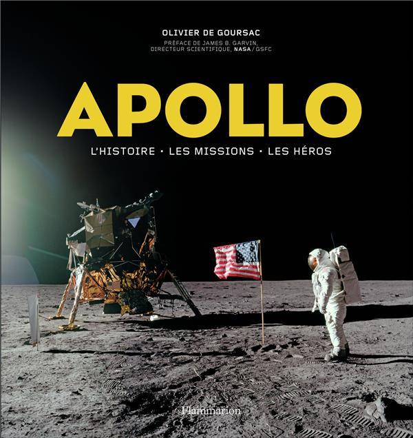 Apollo ; l'histoire, les missions, les héros