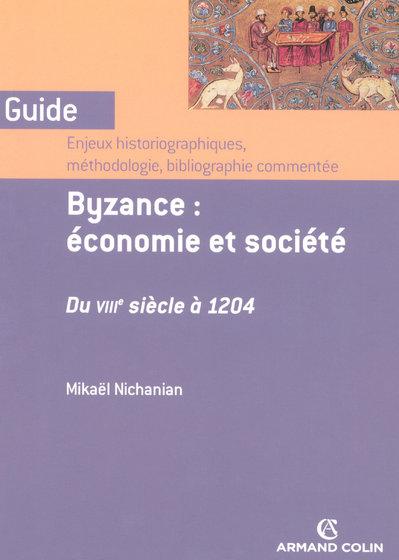 Byzance : économie et société du viii siècle à 1204