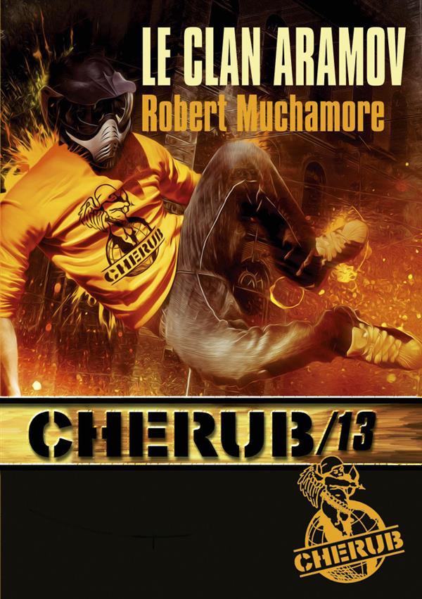 CHERUB - T13 - CHERUB MISSION 13 : LE CLAN ARAMOV