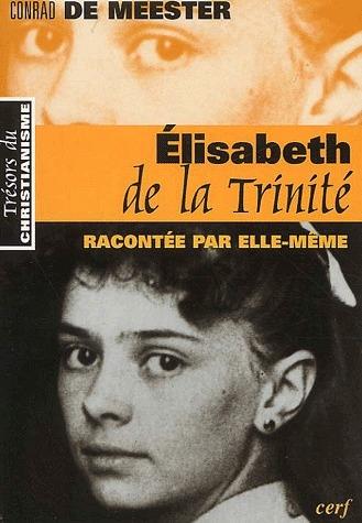 Elisabeth de la Trinité ; racontée par elle-même