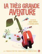 La très grande aventure  - Anne Cortey - Olivier Latyk