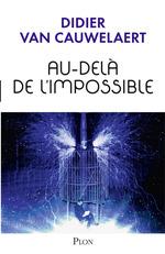 Vente Livre Numérique : Au-delà de l'impossible  - Didier van Cauwelaert