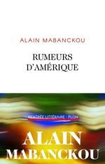 Vente Livre Numérique : Rumeurs d'Amérique  - Alain Mabanckou