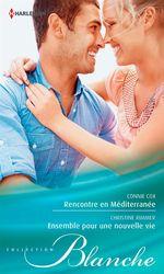 Rencontre en Méditerranée - Ensemble pour une nouvelle vie  - Connie Cox - Christine Rimmer