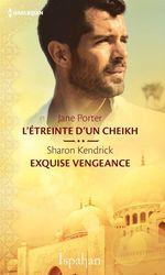 Vente Livre Numérique : L'étreinte d'un cheikh - Exquise vengeance  - Sharon Kendrick - Jane Porter