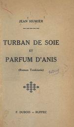 Turban de soie et parfum d'anis  - Jean Humier