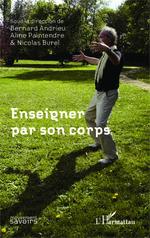 Vente Livre Numérique : Enseigner par son corps  - Bernard Andrieu - Nicolas Burel - Aline Paintendre