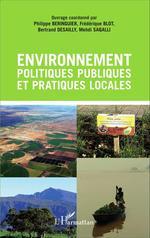 Environnement, politiques publiques et pratiques locales  - Bertrand Desailly - Mehdi Saqalli - Philippe Beringuier - Collectif - Frédérique Blot