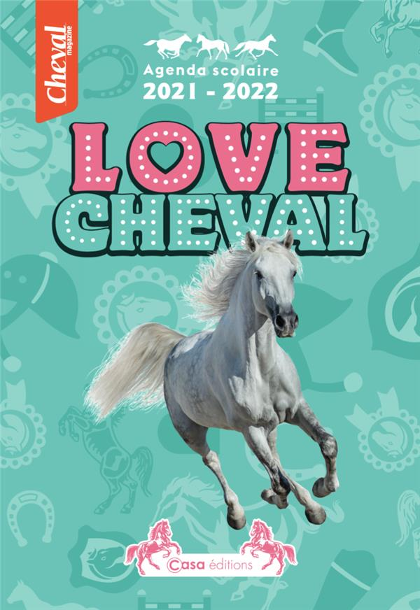 agenda scolaire : love cheval (édition 2021/2022)