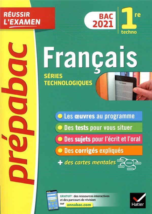 Prépabac réussir l'examen ; français, séries technologiques ; 1re technologique (édition 2020/2021)