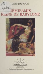 Sémiramis, reine de Babylone