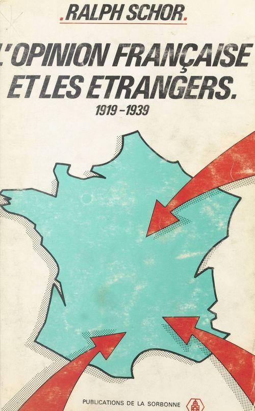L'opinion francaise et les etrangers, 1919-1939