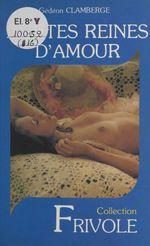 Petites reines d'amour  - Gédéon Clamberge
