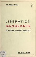 Libération sanglante : 29 août 1944, journée tragique pour quatre villages meusiens