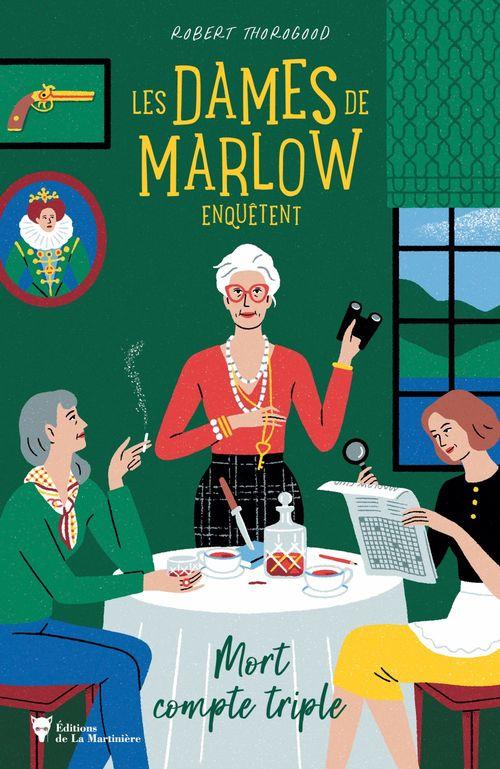 les dames de Marlow enquêtent t.1 : mort compte triple